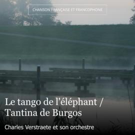 Le tango de l'éléphant / Tantina de Burgos