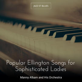 Popular Ellington Songs for Sophisticated Ladies