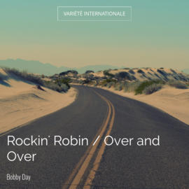 Rockin' Robin / Over and Over