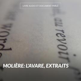 Molière: L'avare, extraits