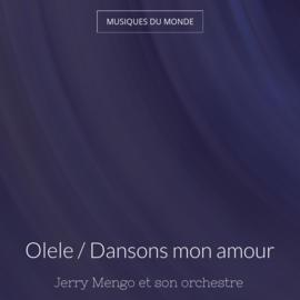 Olele / Dansons mon amour