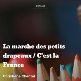 La marche des petits drapeaux / C'est la France