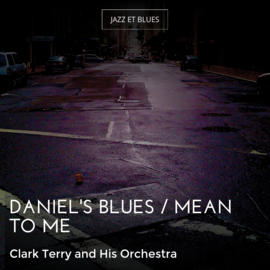 Daniel's Blues / Mean to Me