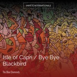 Isle of Capri / Bye Bye Blackbird