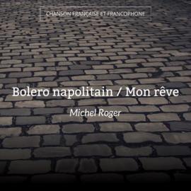 Bolero napolitain / Mon rêve