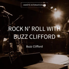 Rock n' Roll with Buzz Clifford