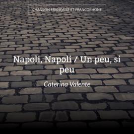 Napoli, Napoli / Un peu, si peu