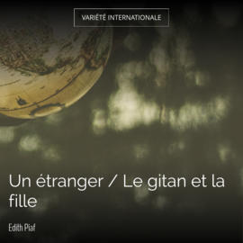 Un étranger / Le gitan et la fille