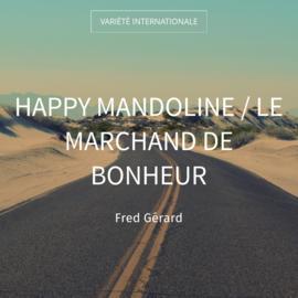 Happy Mandoline / Le marchand de bonheur