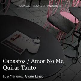 Canastos / Amor No Me Quiras Tanto