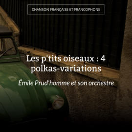 Les p'tits oiseaux : 4 polkas-variations