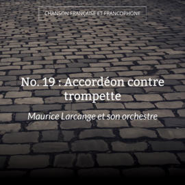 No. 19 : Accordéon contre trompette