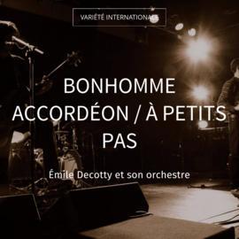 Bonhomme accordéon / À petits pas