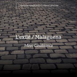 L'exilé / Malaguena