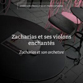 Zacharias et ses violons enchantés