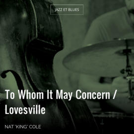 To Whom It May Concern / Lovesville