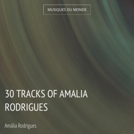 30 Tracks of Amalia Rodrigues