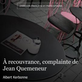 À recouvrance, complainte de Jean Quemeneur