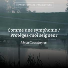 Comme une symphonie / Protégez-moi seigneur