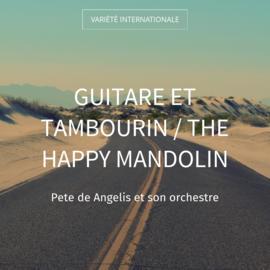 Guitare et tambourin / The Happy Mandolin