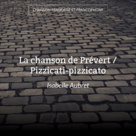 La chanson de Prévert / Pizzicati-pizzicato