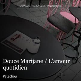 Douce Marijane / L'amour quotidien