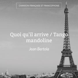 Quoi qu'il arrive / Tango mandoline