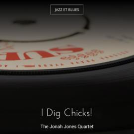 I Dig Chicks!