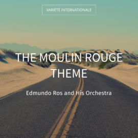 The Moulin Rouge Theme