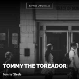 Tommy the Toreador