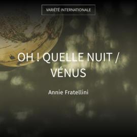 Oh ! quelle nuit / Vénus
