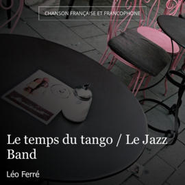 Le temps du tango / Le Jazz Band