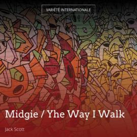 Midgie / Yhe Way I Walk
