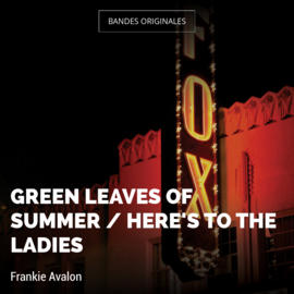 Green Leaves of Summer / Here's to the Ladies