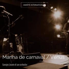 Manha de carnaval / Vénus