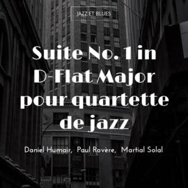 Suite No. 1 in D-Flat Major pour quartette de jazz