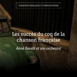 Les succès du coq de la chanson française