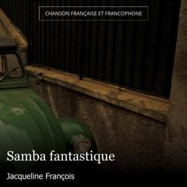 Samba fantastique
