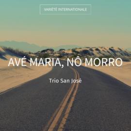 Avé Maria, Nô Morro