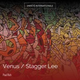 Venus / Stagger Lee