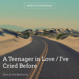 A Teenager in Love / I've Cried Before