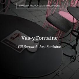 Vas-y Fontaine