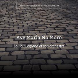 Ave Maria No Moro