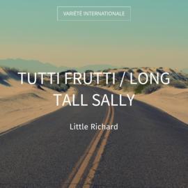 Tutti Frutti / Long Tall Sally