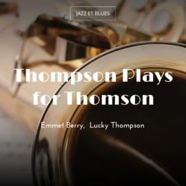 Thompson Plays for Thomson