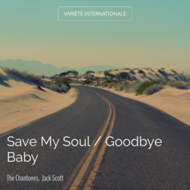 Save My Soul / Goodbye Baby