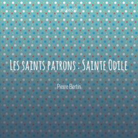 Les saints patrons : Sainte Odile