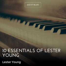 10 Essentials of Lester Young