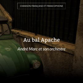 Au bal Apache