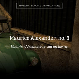 Maurice Alexander, no. 3